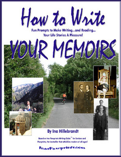 'How to Write Your Memoirs' by Ina Hillebrandt features ignites creativity, helps with writing form and structure, and it's fun!