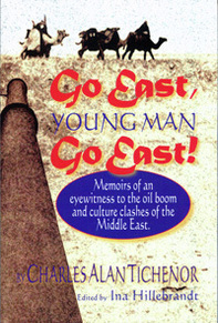 'Go East, Young Man, Go East!' by Charles Alan Tichenor, edited by Ina Hillebrandt